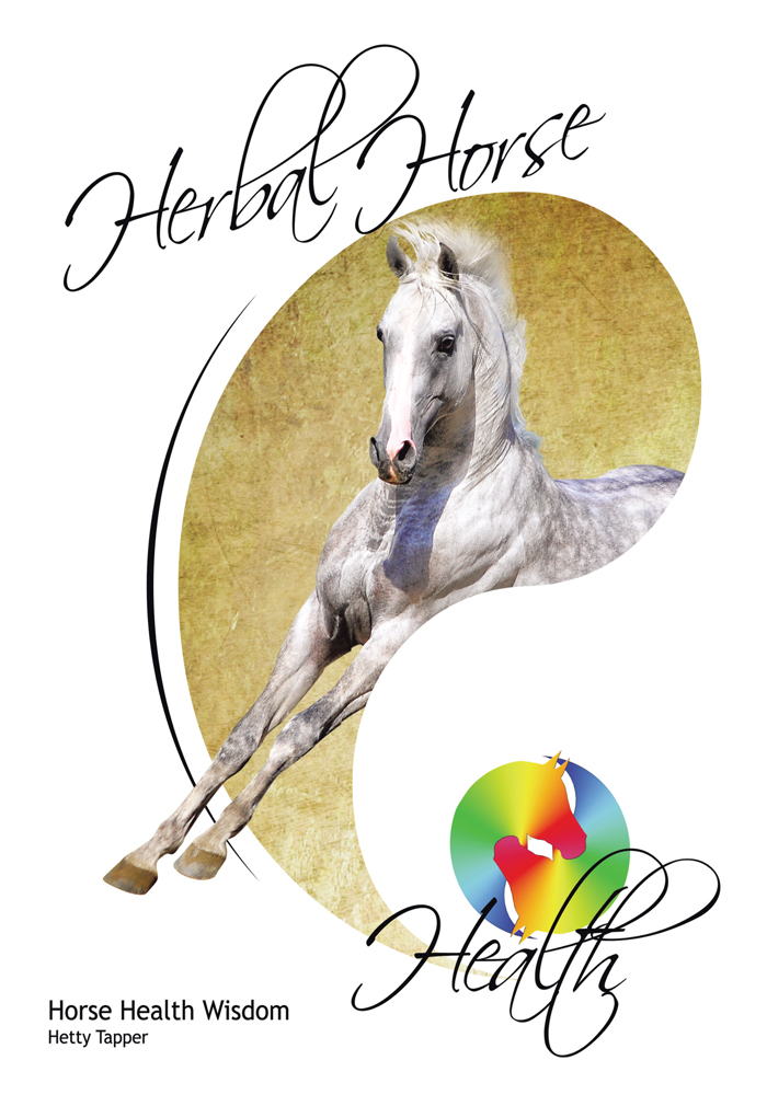 Herbal Horse Health By: Hetty Tapper