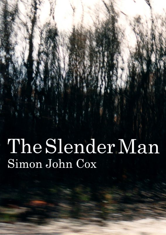 The Slender Man By: Simon John Cox