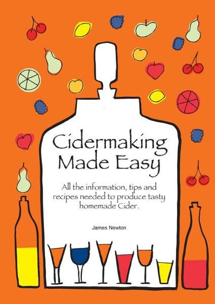Cider Making Made Easy By: James Newton
