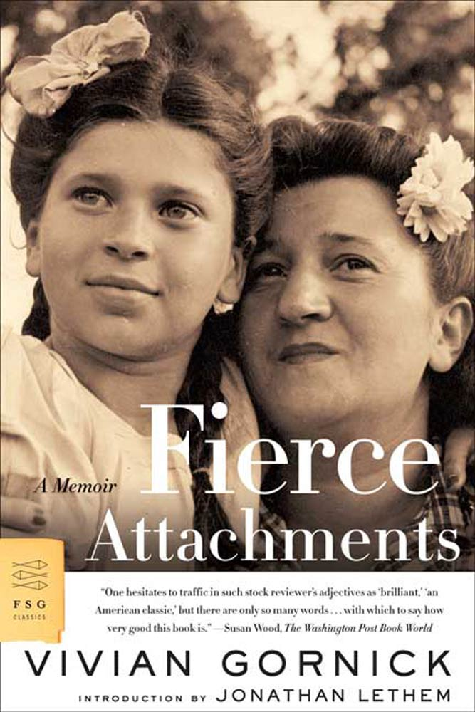 Fierce Attachments By: Vivian Gornick