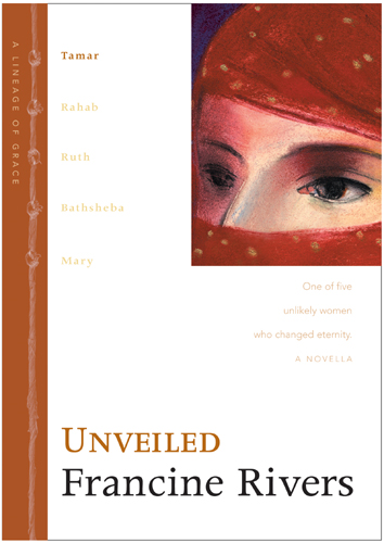 Unveiled By: Francine Rivers