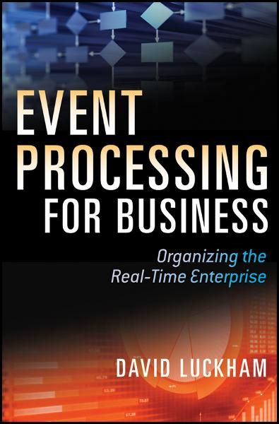Event Processing for Business By: David C. Luckham