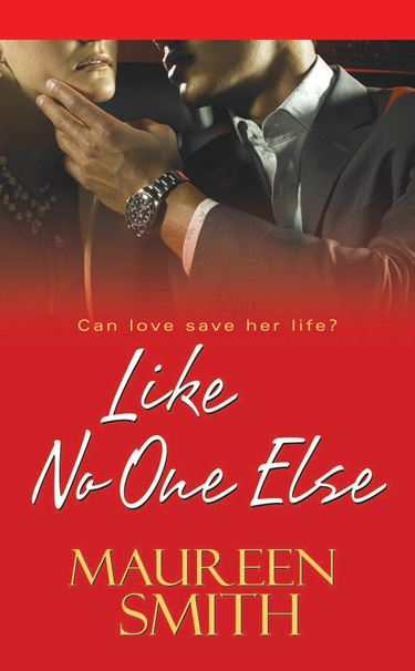 Like No One Else By: Maureen Smith