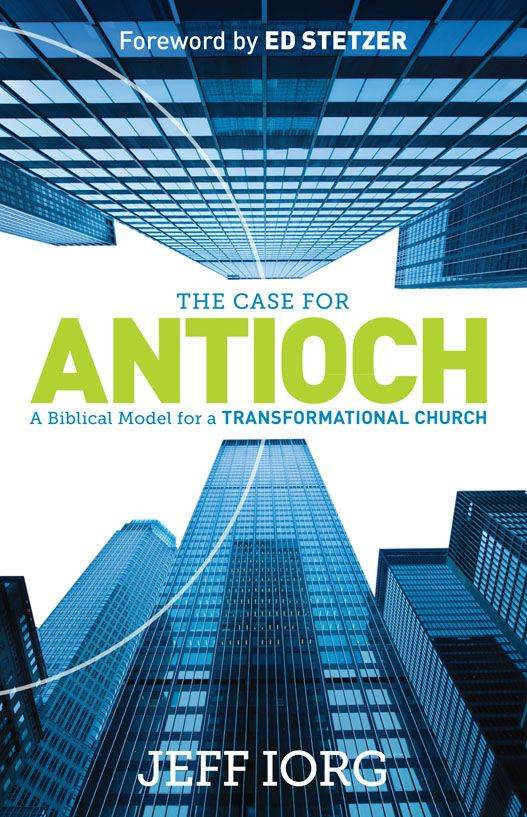 The Case for Antioch By: Jeff Iorg