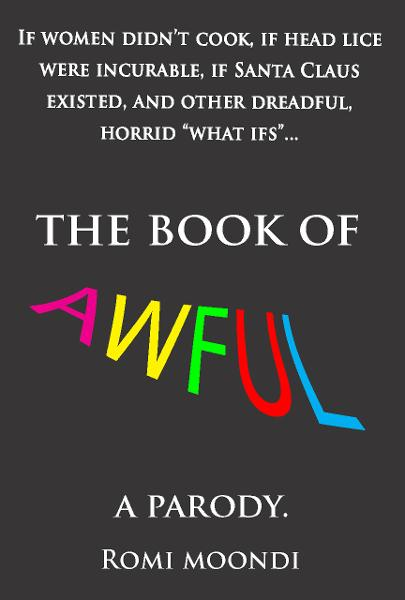 The Book of Awful By: Romi Moondi