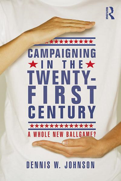 Campaigning in the Twenty-First Century