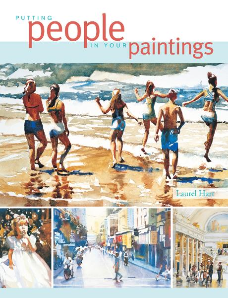Putting People in Your Paintings By: Laurel Hart