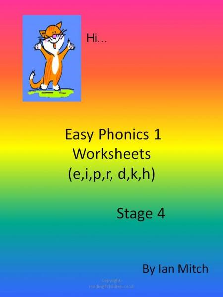 Easy Phonics 1 Worksheets (e,I,p,r,d,k,h) By: Ian Mitch