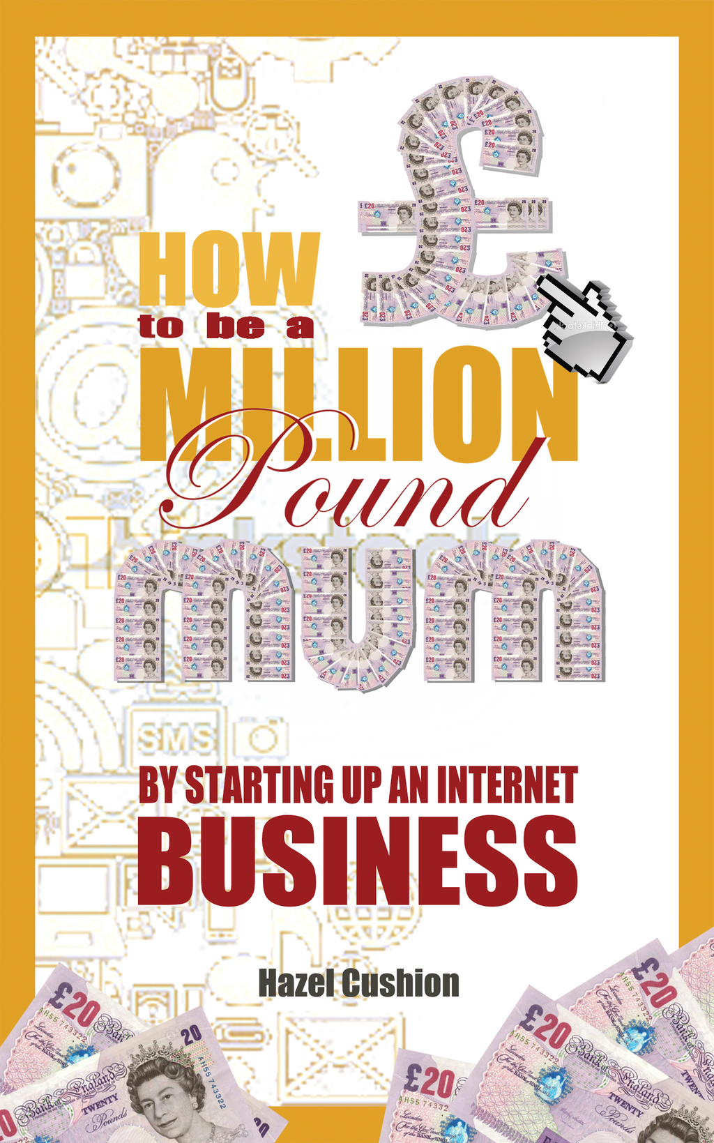 How To Be a Million Pound Mum By Setting Up An Internet Business