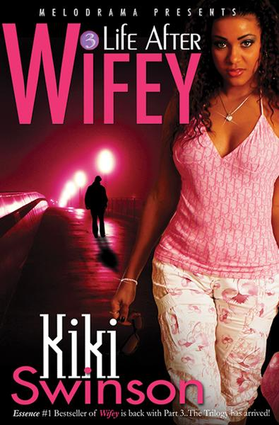 Life After Wifey By: Kiki Swinson