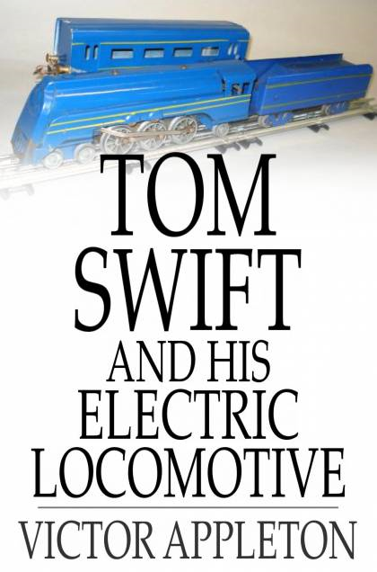 Cover Image: Tom Swift And His Electric Locomotive: Or, Two Miles A Minute On The Rails