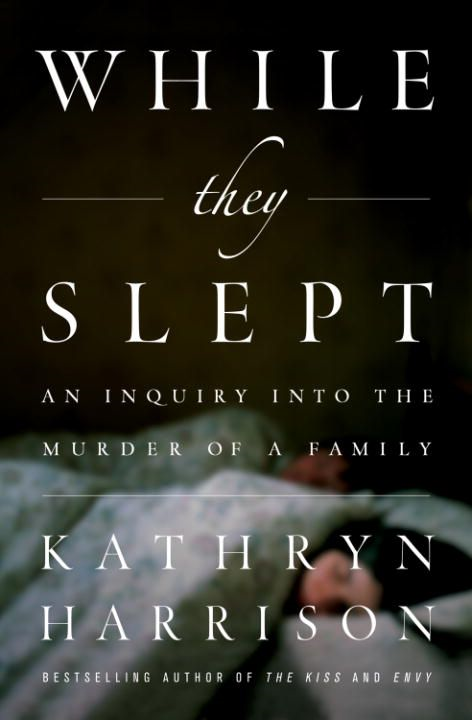 While They Slept By: Kathryn Harrison