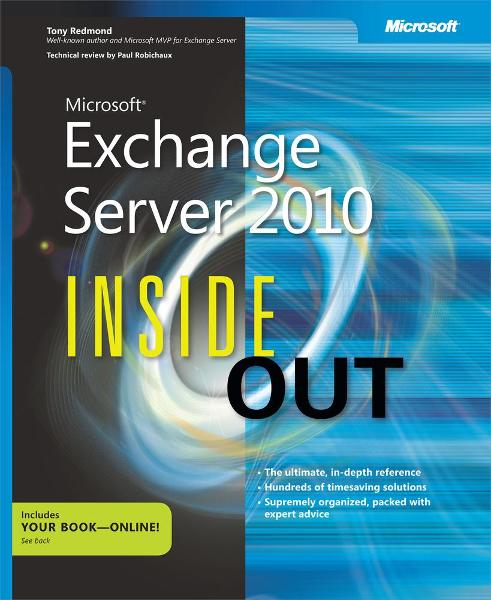 Microsoft® Exchange Server 2010 Inside Out By: Tony Redmond