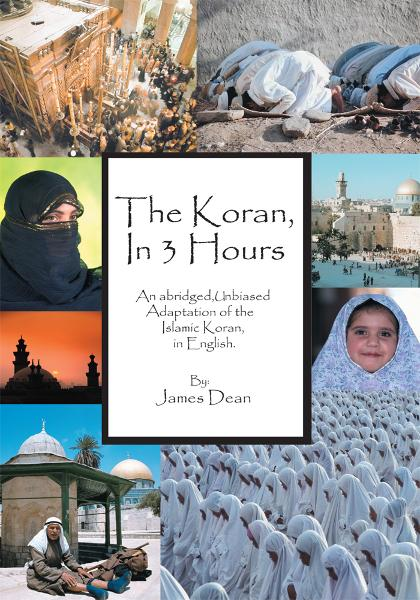 <b>The Koran, in 3 Hours</b> By: James Dean