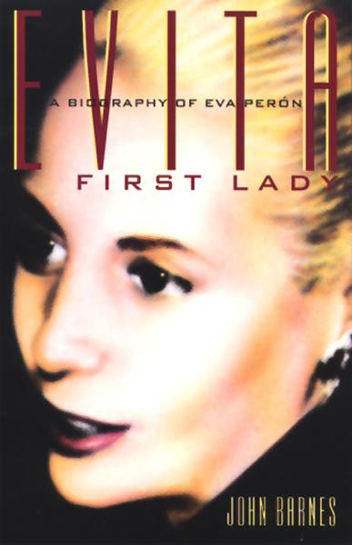 Evita, First Lady By: John Barnes