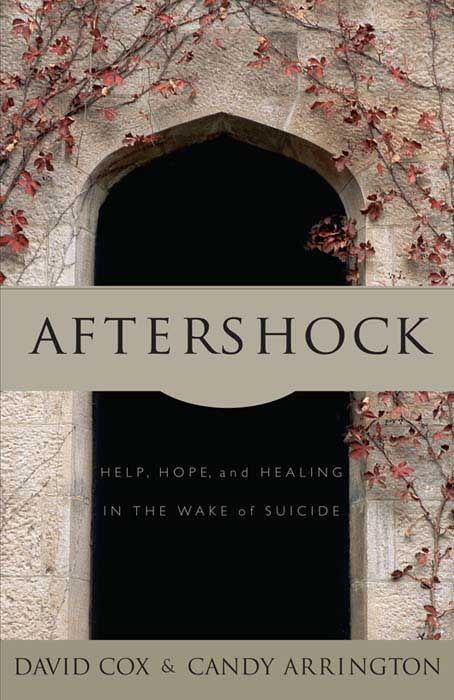 Aftershock: Help, Hope and Healing in the Wake of Suicide