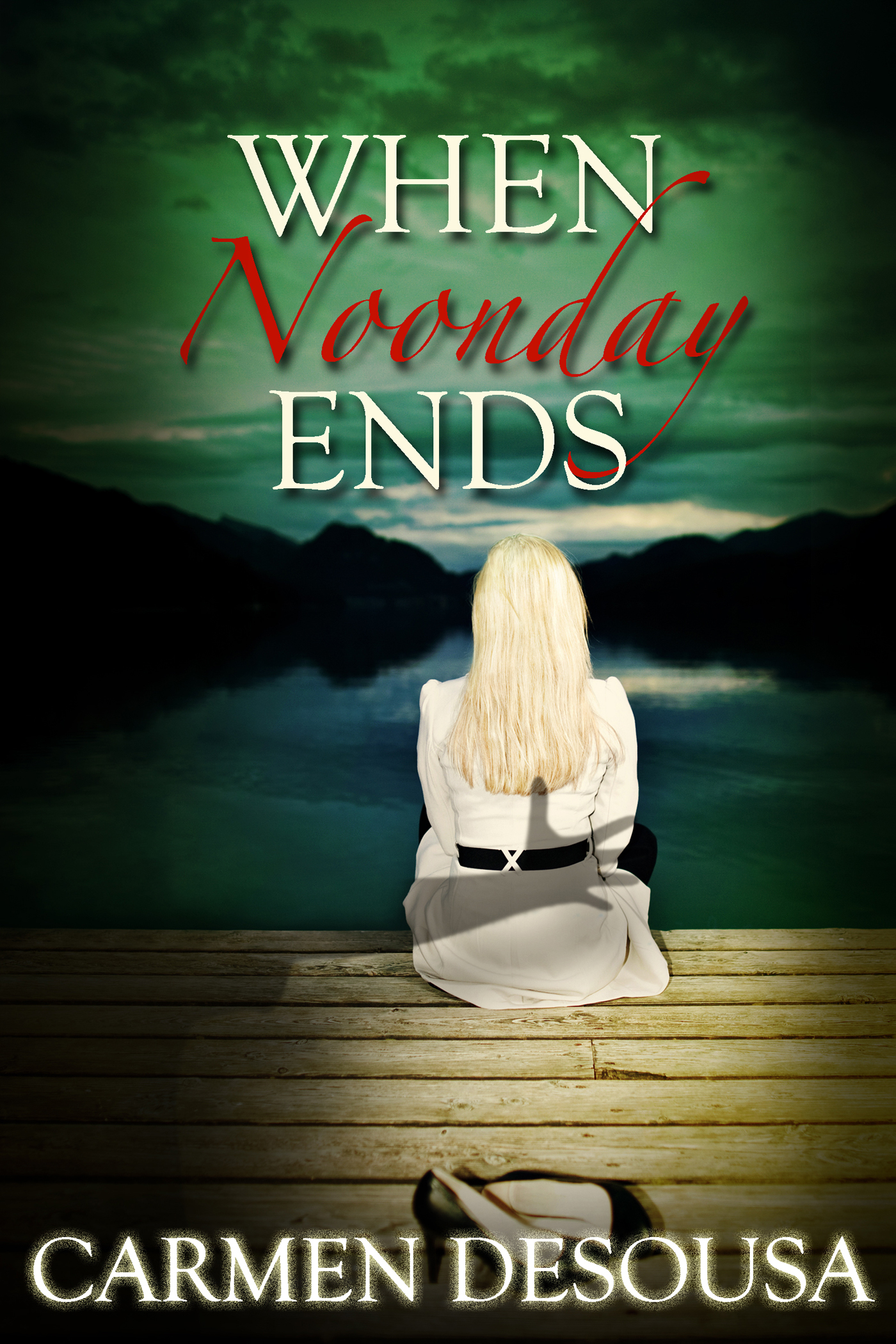 When Noonday Ends By: Carmen DeSousa