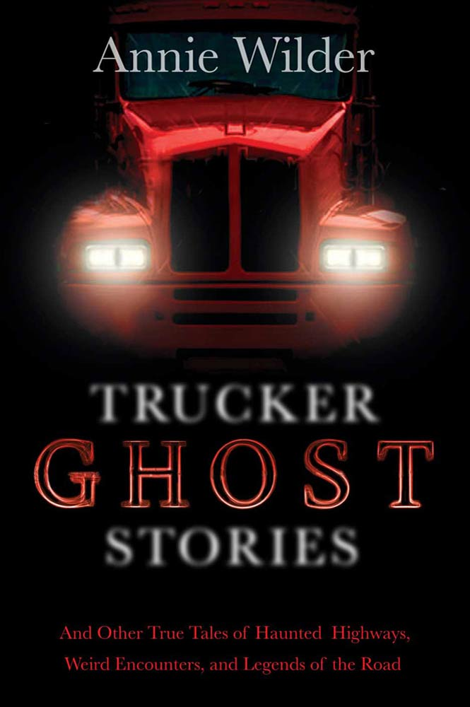 Trucker Ghost Stories By: