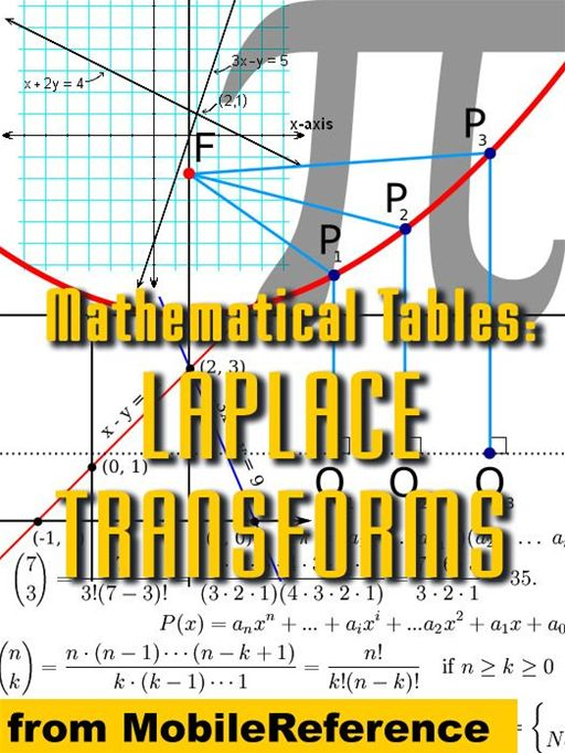 Mathematical Tables: Laplace Transforms (Mobi Study Guides) By: MobileReference