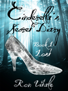 Cinderella's Secret Diary (book 1: Lost)