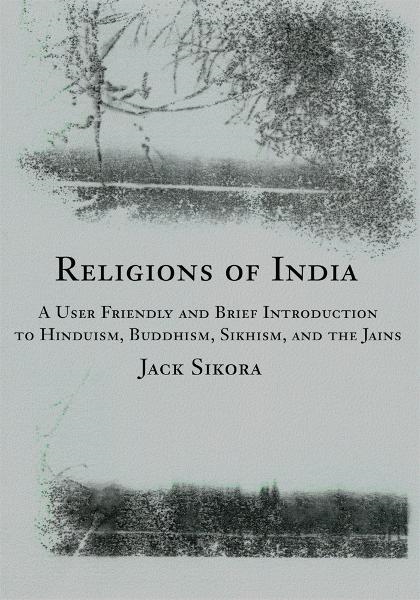 Religions of India By: Jack Sikora