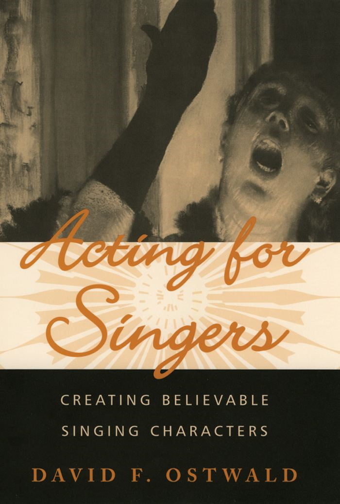 Acting for Singers : Creating Believable Singing Characters