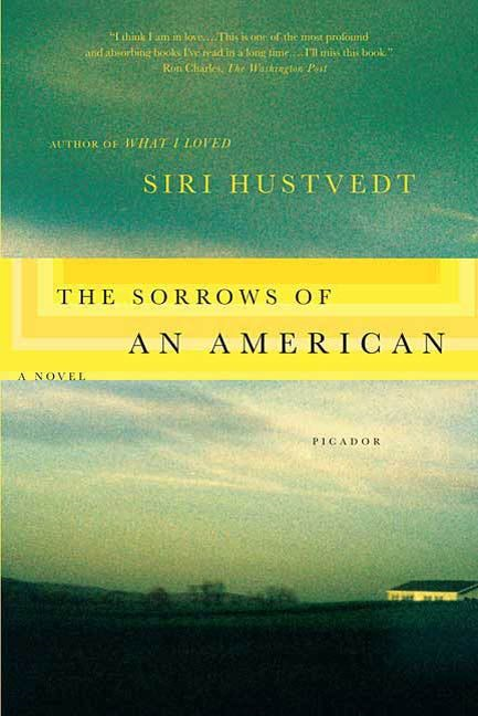 The Sorrows of an American By: Siri Hustvedt