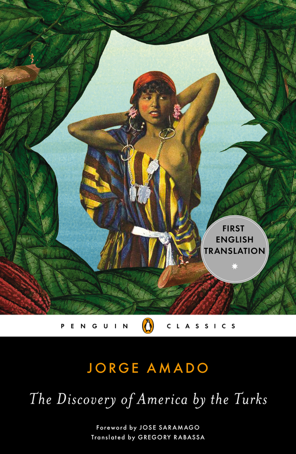 The Discovery of America by the Turks By: Jorge Amado