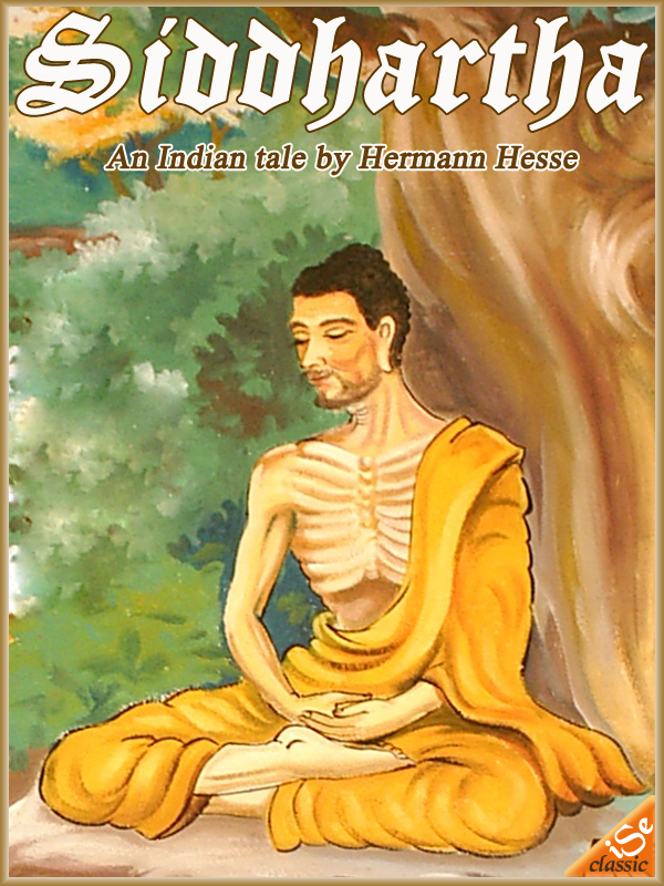 SIDDHARTHA: An Indian Tale  (Illustrated and Free Audiobook Link)