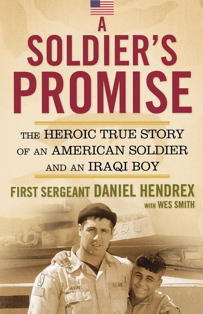 A Soldier's Promise By: First Sergeant Daniel Hendrex