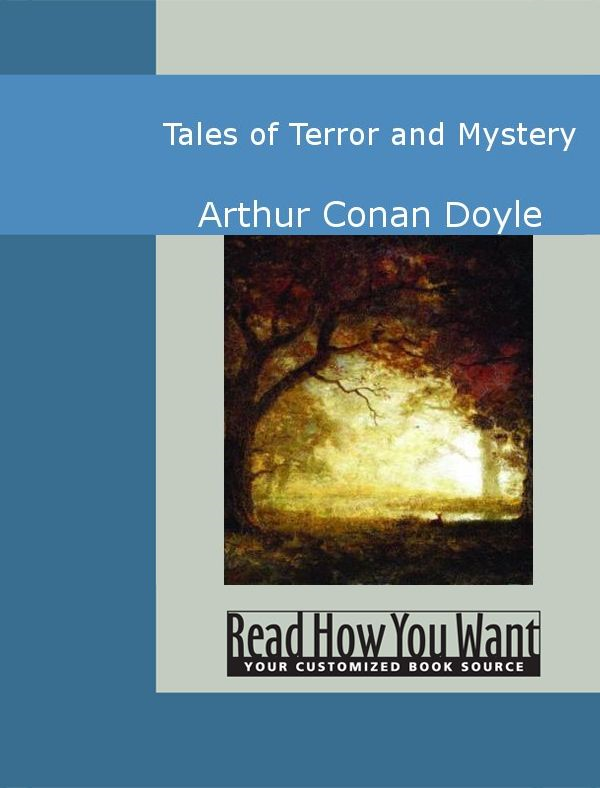 Tales Of Terror And Mystery By: Arthur Conan Doyle
