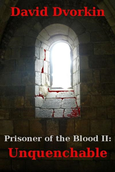 Prisoner of the Blood II: Unquenchable