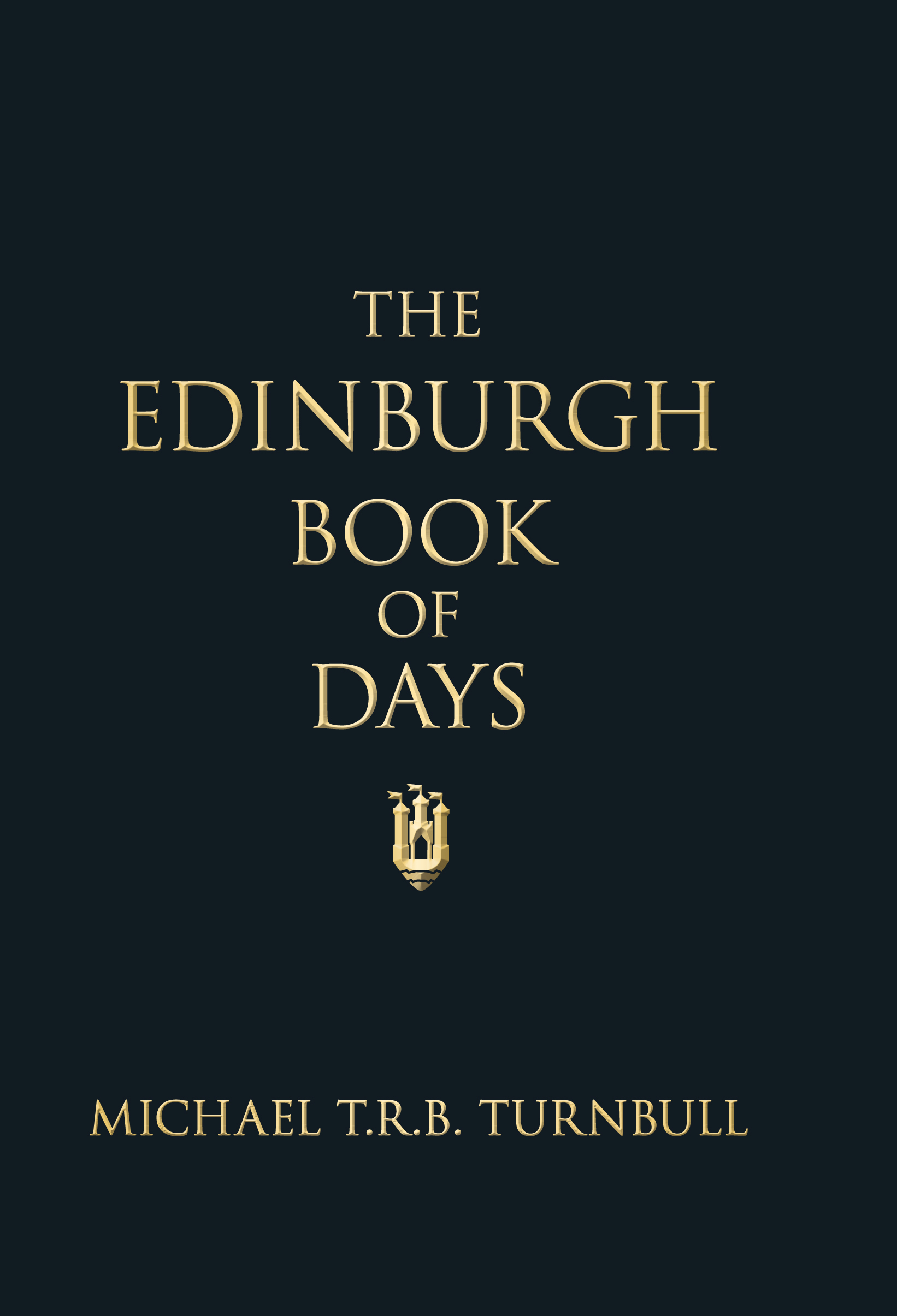 The Edinburgh Book of Days By: Michael T R B Turnbull