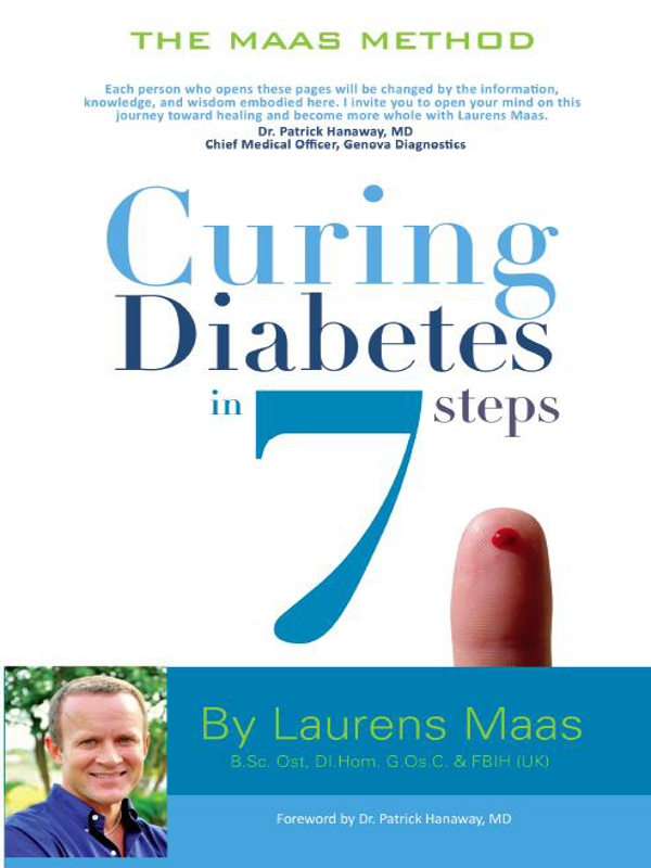 Curing Diabetes in 7 Steps By: Laurens Maas