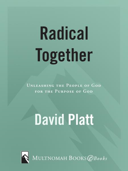 Radical Together By: David Platt