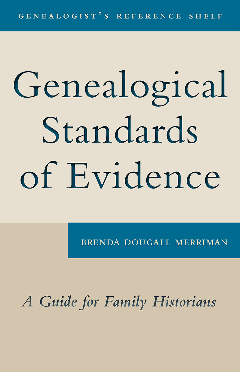 Genealogical Standards of Evidence By: Brenda Dougall Merriman