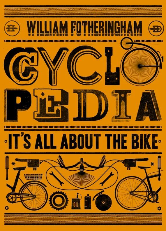 Cyclopedia: It's All About the Bike By: William Fotheringham
