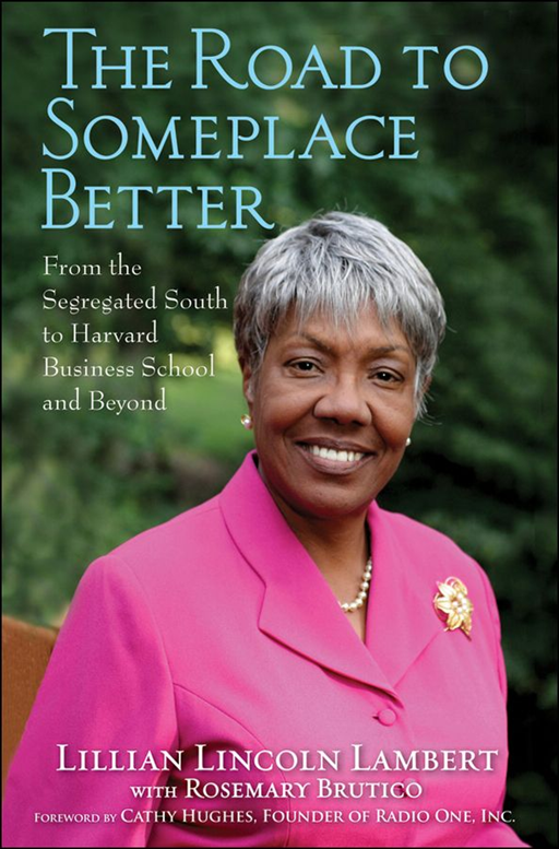 The Road to Someplace Better By: Lillian Lincoln Lambert