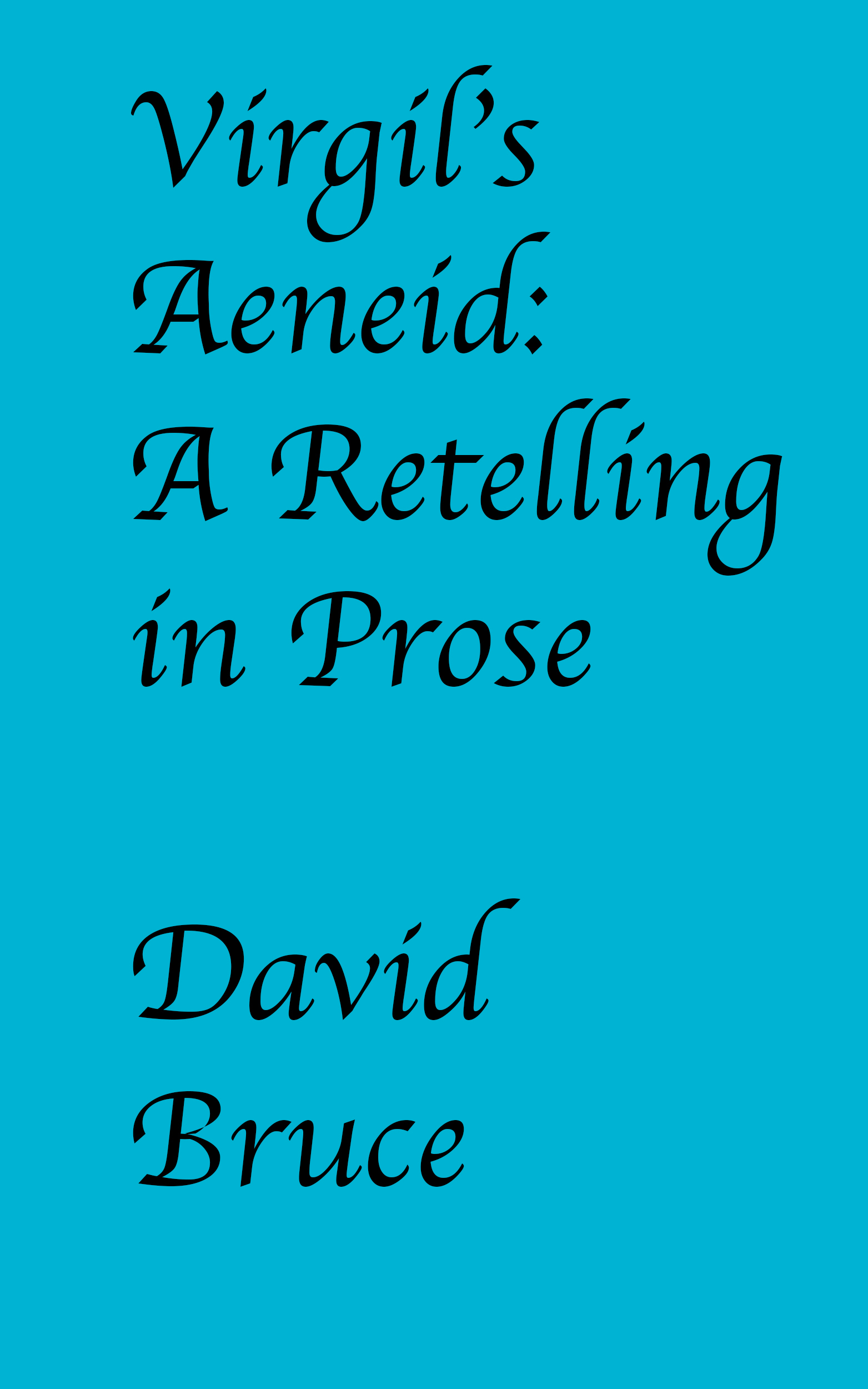 "Virgil's ""Aeneid"": A Retelling in Prose"