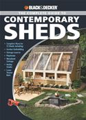 Picture of - Black & Decker The Complete Guide to Contemporary Sheds: Complete plans for 12 Sheds, Including Garden Outbuilding, Storage Lean-to, Playhouse, Woodland Cott