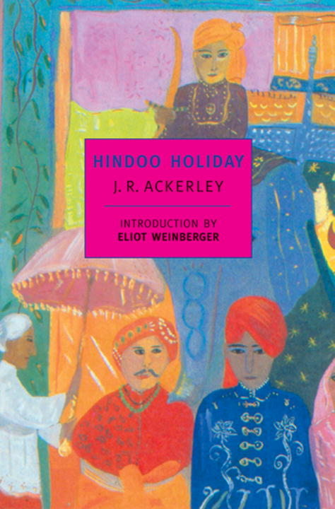 Hindoo Holiday By: J.R. Ackerley