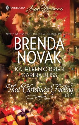 That Christmas Feeling By: Brenda Novak,Karina Bliss,Kathleen O'Brien