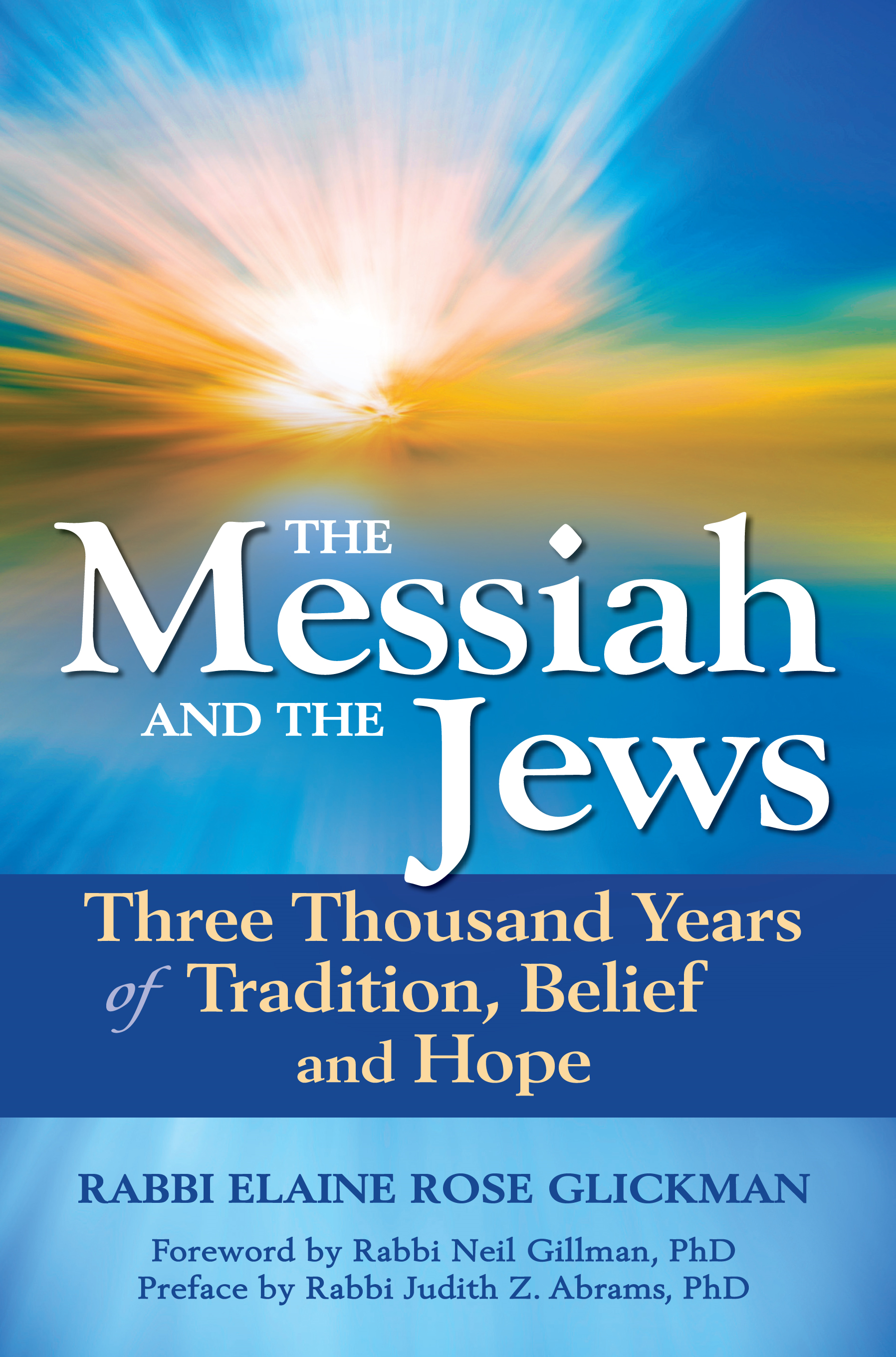 The Messiah and the Jews By: Rabbi Elaine Rose Glickman,Rabbi Judith Z. Abrams, PhD