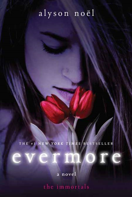 Evermore: The Immortals By: Alyson Noël