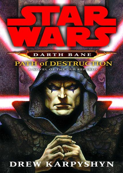 Path of Destruction: Star Wars (Darth Bane) By: Drew Karpyshyn