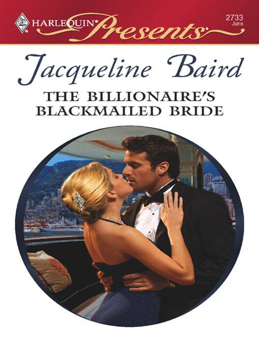 The Billionaire's Blackmailed Bride By: Jacqueline Baird