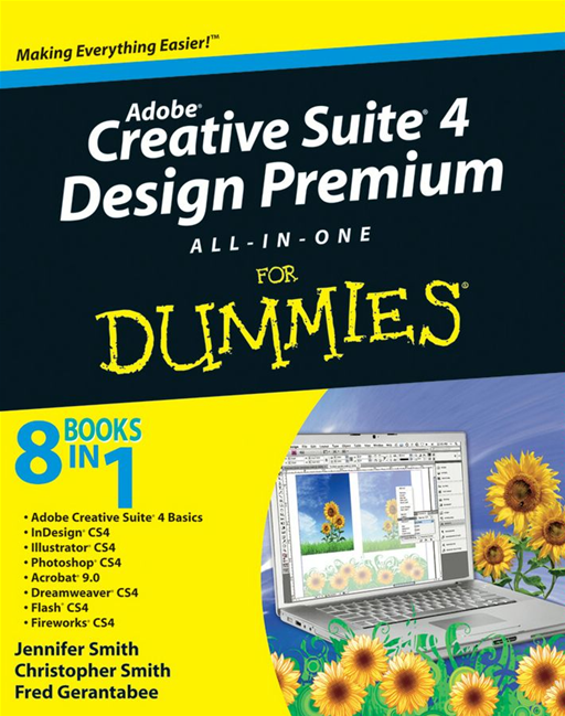 Adobe Creative Suite 4 Design Premium All-in-One For Dummies By: Christopher Smith,Fred Gerantabee,Jennifer Smith