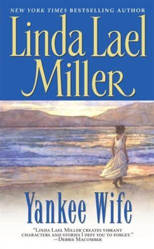 Yankee Wife By: Linda Lael Miller