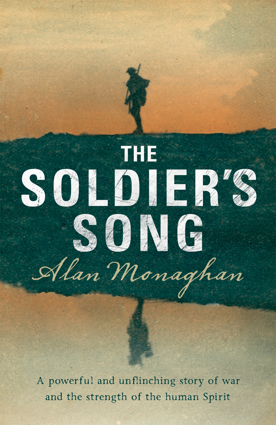 The Soldier's Song By: Alan Monaghan
