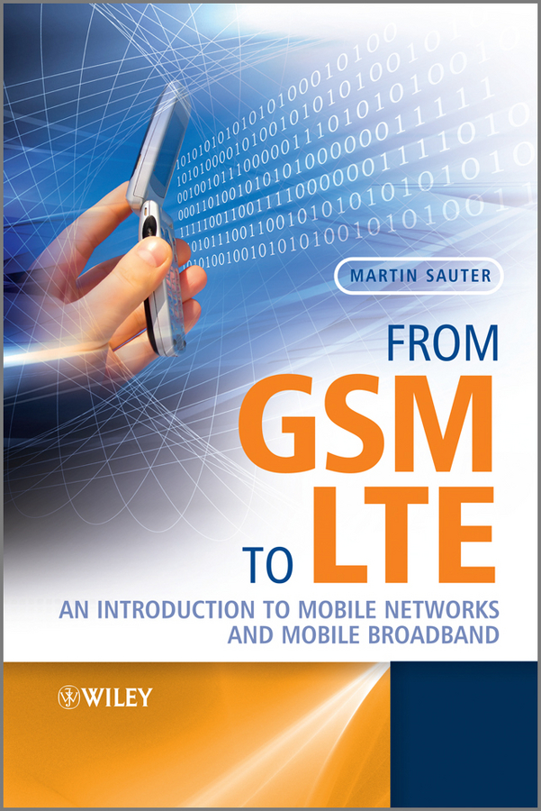 From GSM to LTE By: Martin Sauter